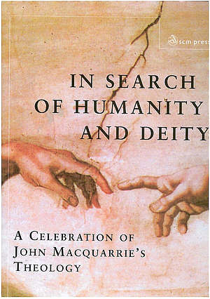 In Search of Deity and Humanity: A Celebration of John Maquarrie