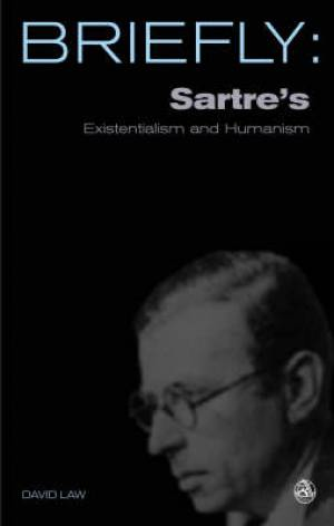 Briefly: Sartre's Exitentialism