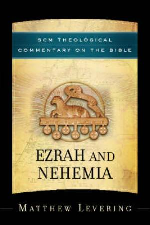 Ezra & Nehemiah: SCM Theological Commentary