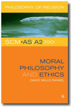 SCM AS/A2 Moral Philosophy and Ethics
