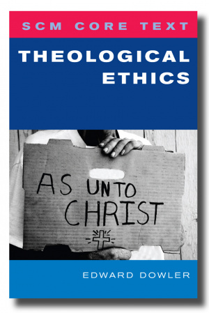 Scm Core Text Theological Ethics