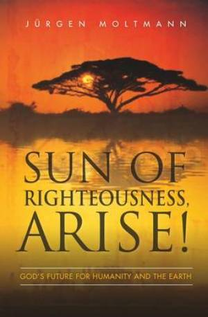 Sun of Righteousness, Arise!