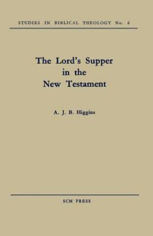 The Lord's Supper in the New Testament