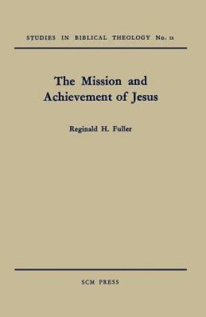 The Mission and Achievement of Jesus