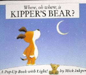 Where, Oh Where, is Kipper's Bear?
