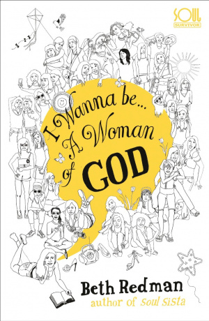 I Wanna Be A Woman of God!