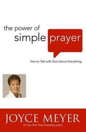 the power of a simple prayer by joyce meyer pdf