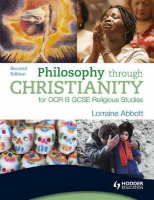 Philosophy Through Christianity for OCR B GCSE Religious Studies