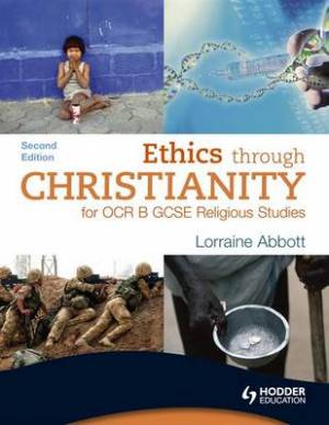 Ethics Through Christianity For Ocr B Gcse Religious Studies