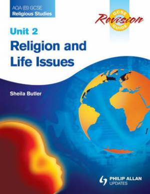 AQA (B) GCSE Religious Studies Revision Guide Unit 2: Religion and Life Issues