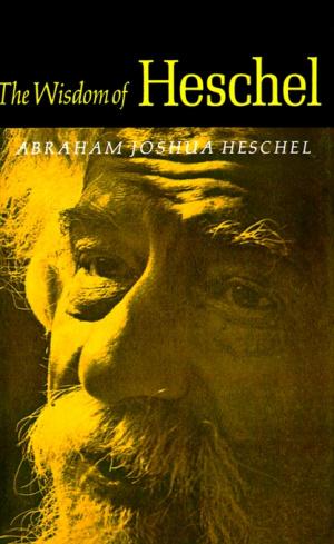 The Wisdom of Heschel