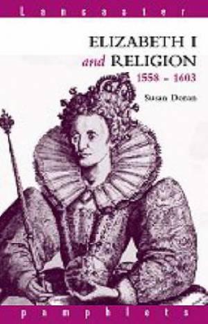 Elizabeth I and Religion, 1558-1603