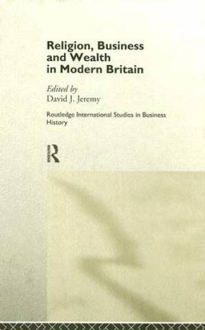 Religion, Business and Wealth in Modern Britain