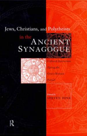 Jews, Christians, and Polytheists in the Ancient Synagogue