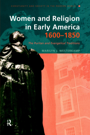 Women in Early American Religion, 1600-1850