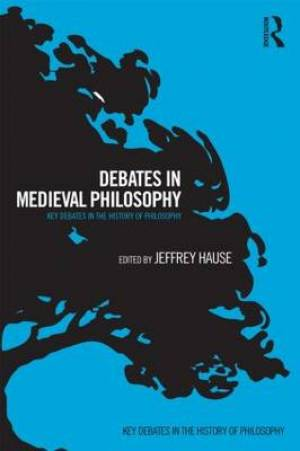 Debates in Medieval Philosophy