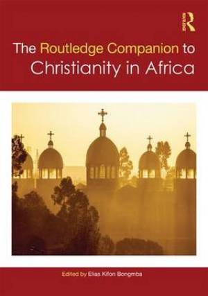 Routledge Companion to Christianity in Africa