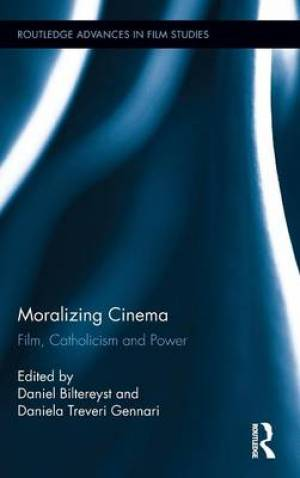 Moralizing Cinema : Film, Catholicism, and Power