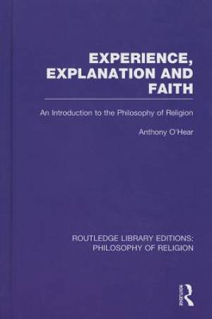 Experience, Explanation and Faith