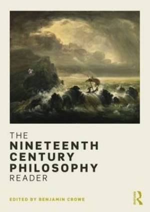 The Nineteenth Century Philosophy Reader