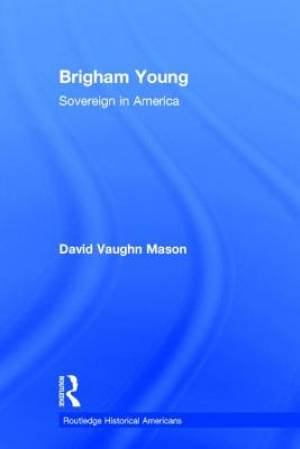 Brigham Young : Sovereign in America