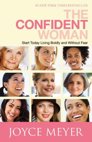 Confident Woman : Start Today Living Boldly And Without Fear