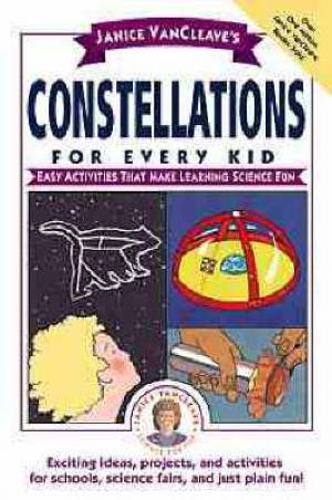 Janice VanCleaves Constellations For Every Kid