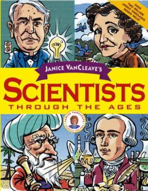 Janice VanCleaves Scientists Through The Ages