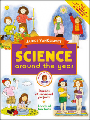 Janice VanCleaves Science Around The Year