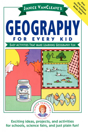 Janice VanCleaves Geography For Every Kid
