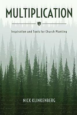 Multiplication: Inspiration and Tools for Church Planting