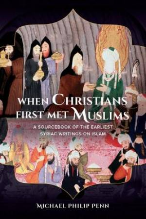 When Christians First Met Muslims