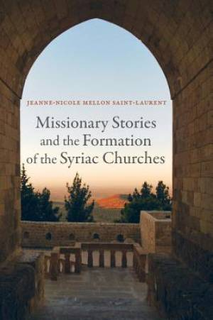 Missionary Stories and the Formation of the Syriac Churches