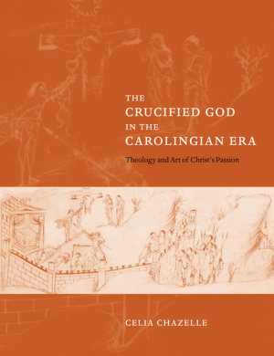 The Crucified God in the Carolingian Era
