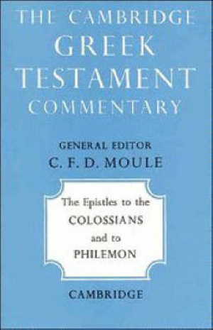 Colossians & Philemon: Cambridge Greek Testament Commentary