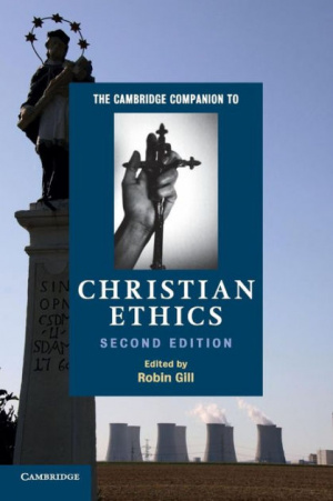 Cambridge Companion to Christian Ethics