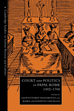 Court and Politics in Papal Rome, 1492-1700
