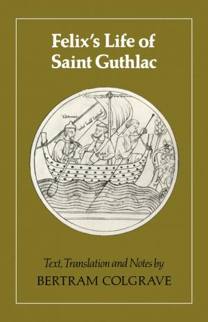Felix's Life of Saint Guthlac