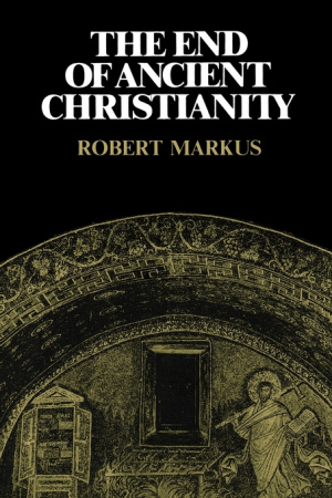 End Of Ancient Christianity The