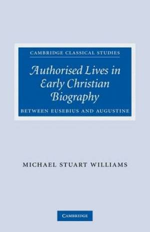 Authorised Lives in Early Christian Biography