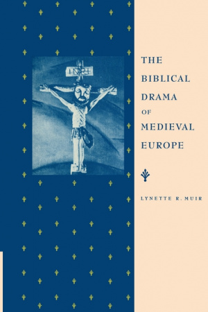 The Biblical Drama of Medieval Europe
