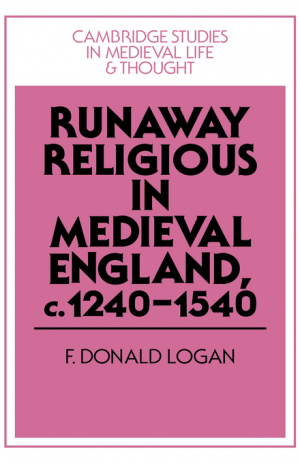 Runaway Religious in Medieval England, c.1240-1540