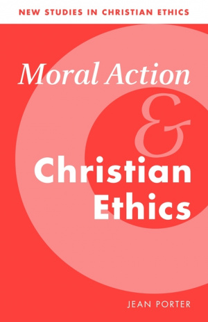 Moral Action and Christian Ethics