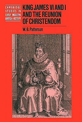 King James VI and I and the Reunion of Christendom