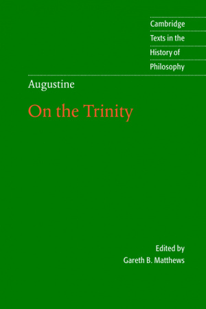 Augustine: On the Trinity Books 8-15