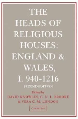 The Heads of Religious Houses 940-1216