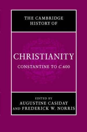 Cambridge History of Christianity: Volume 2, Constantine to C.600
