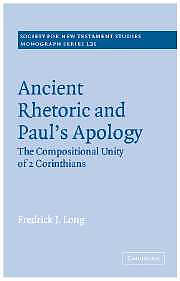 2 Corinthians : Ancient Rhetoric And Paul's Apology