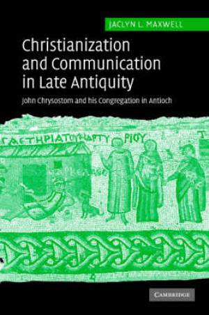 Christianization and Communication in Late Antiquity
