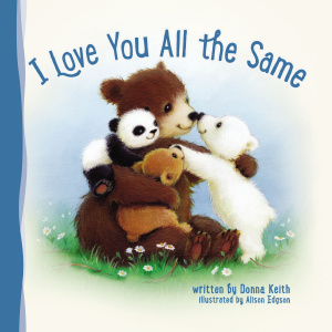 Love You All The Same I Board Book